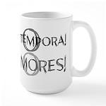 O Tempora O Mores Mugs