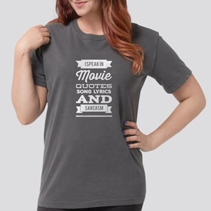 I speak in movie quote Womens Comfort Colors Shirt