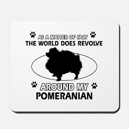 Pomeranian dog funny designs Mousepad