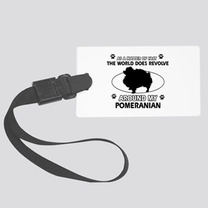 Pomeranian dog funny designs Large Luggage Tag