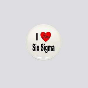 I Love Six Sigma Mini Button