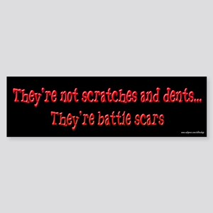 Not Dents - Battle Scars Bumper Sticker