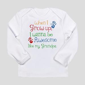 Awesome Like My Grandpa Long Sleeve Infant T-Shirt