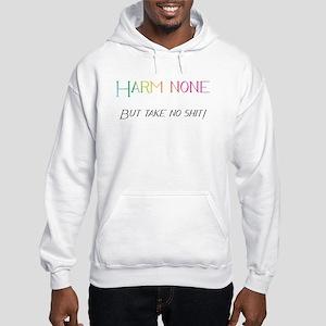 Harm none but take no shit! Hooded Sweatshirt