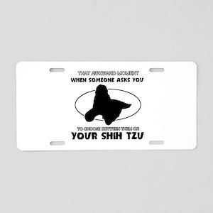 Shih Tzu dog funny designs Aluminum License Plate