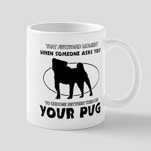 Pug dog funny designs Mug