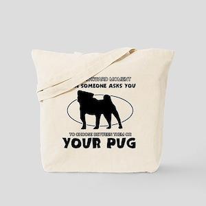Pug dog funny designs Tote Bag