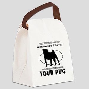 Pug dog funny designs Canvas Lunch Bag