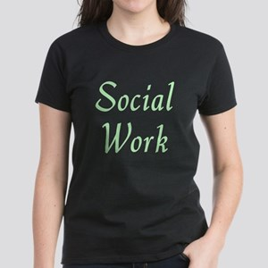 Social Work (Pale Green) Women's Dark T-Shirt