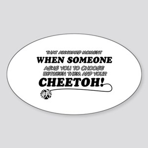 Cheetoh cat gifts Sticker (Oval)
