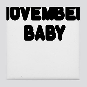 NOVEMBER BABY Tile Coaster