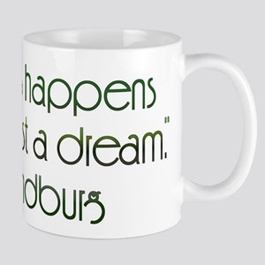 Nothing happens unless first a dream. Mug