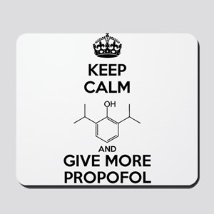 Keep Calm and give more Propofol Mousepad