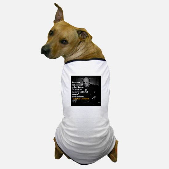 Winston Churchill on Sucess over failure Dog T-Shi