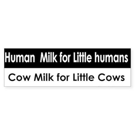 Human milk little Bumperstickers Bumper Sticker