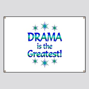 Drama is the Greatest Banner