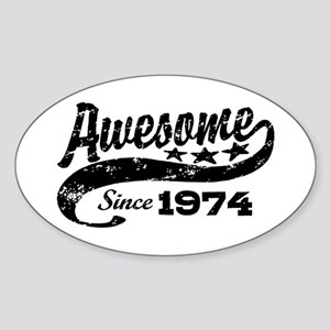 Awesome Since 1974 Sticker (Oval)