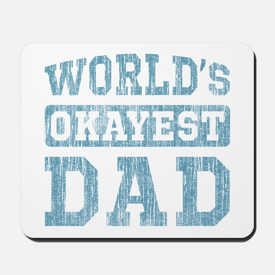 World's Okayest Dad [v. blue] Mousepad