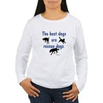 Best Dogs Are Rescues Women's Long Sleeve T-Shirt