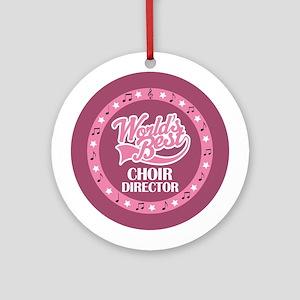 Worlds Best Choir Director Ornament (Round)