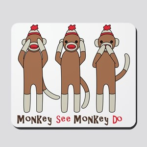 Monkey See Monkey Do Mousepad
