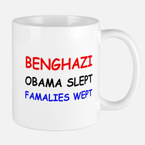 Benghazi Obama Slept Famalies Wept Mug
