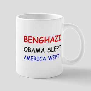 Benghazi Obama Slept America Wept Mug