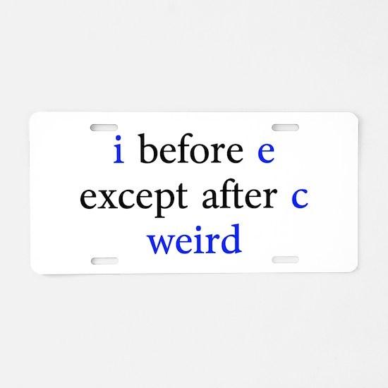 I Before E Except After C Weird Aluminum License P