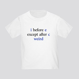 I Before E Except After C Weird T-Shirt