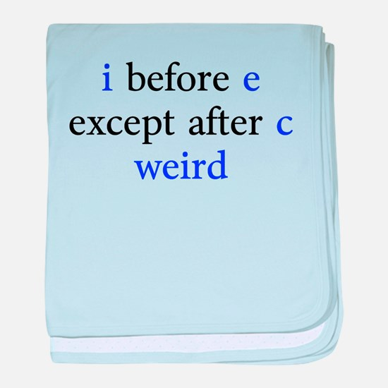 I Before E Except After C Weird baby blanket