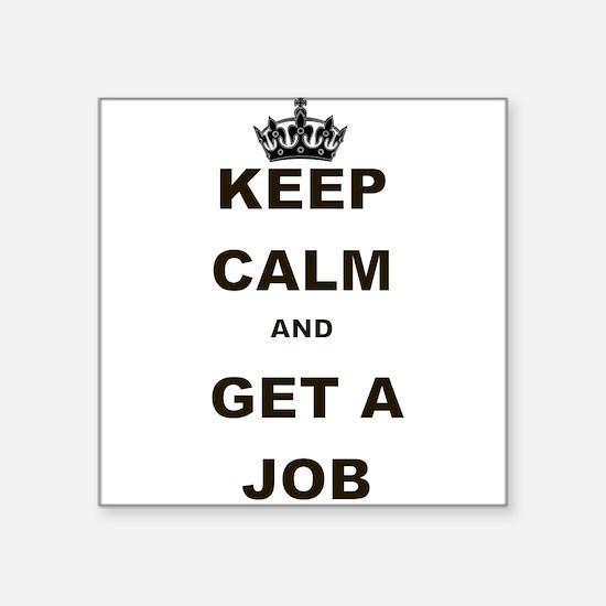 KEEP CALM AND GET A JOB Sticker