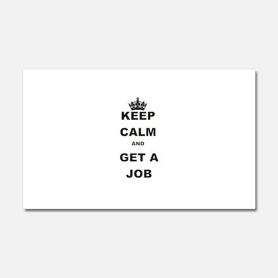 KEEP CALM AND GET A JOB Car Magnet 20 x 12