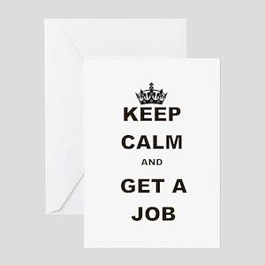KEEP CALM AND GET A JOB Greeting Card