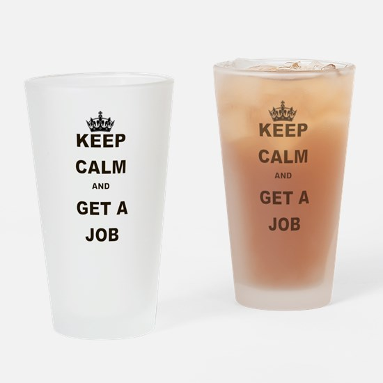 KEEP CALM AND GET A JOB Drinking Glass