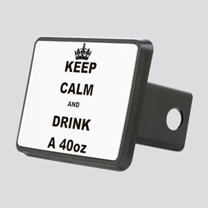 KEEP CALM AND DRINK A 40 OZ Hitch Cover