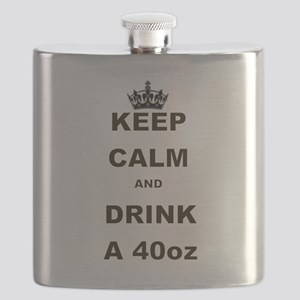 KEEP CALM AND DRINK A 40 OZ Flask