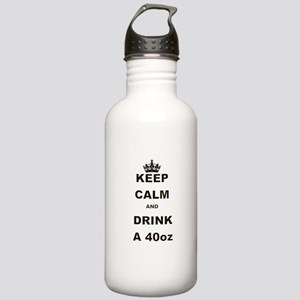 KEEP CALM AND DRINK A 40 OZ Water Bottle