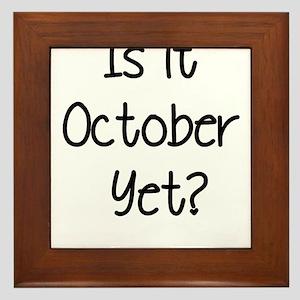 IS IT OCTOBER YET? Framed Tile
