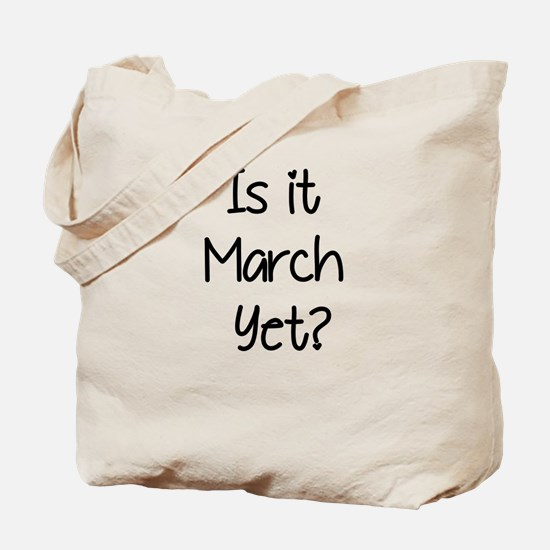 IS IT MARCH? Tote Bag
