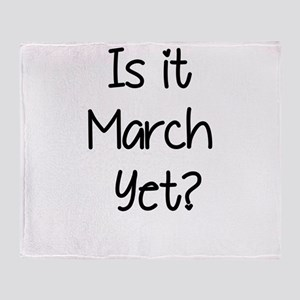IS IT MARCH? Throw Blanket