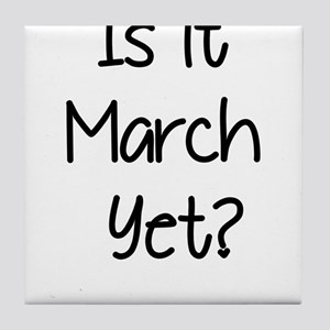 IS IT MARCH? Tile Coaster