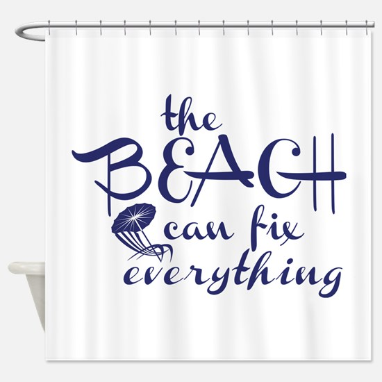 The Beach Can Fix Everything Shower Curtain