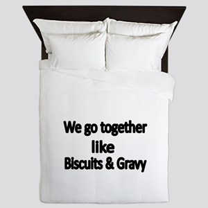 We go together like biscuits and Gravy Queen Duvet