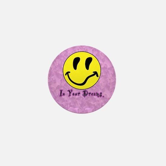 In Your Dreams smiley Mini Button