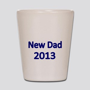 New Dad 2013-blue Shot Glass