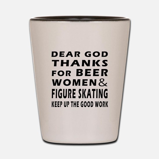 Beer Women And Figure Skating Shot Glass