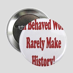 """Well Behaved Women 2.25"""" Button"""