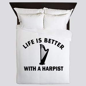 Life is better with a Harpist Queen Duvet