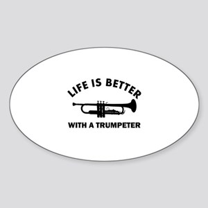 Life is better with a Trumpeter Sticker (Oval)