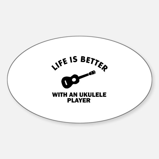 Life is better with a Ukulele Sticker (Oval)